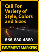 Pavement Markers; Call 866-880-4880 for variety of styles, colors and sizes